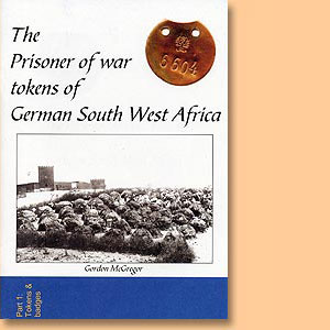 The Prisoner of War Tokens of German South West Africa