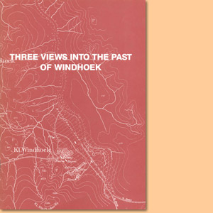 Three views in the past of Windhoek