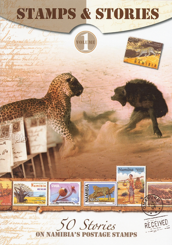Stamps & Stories: 50 Stories of Namibia's Postage Stamps Vol 1