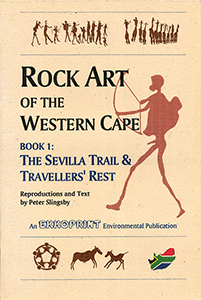 Rock Art of the Western Cape: The Sevilla Trail & Travellers Rest