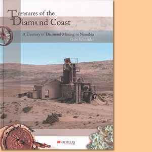 Treasures of the Diamond Coast. A Century of Diamond Mining in Namibia