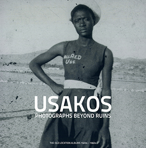 Usakos: Photographs Beyond Ruins