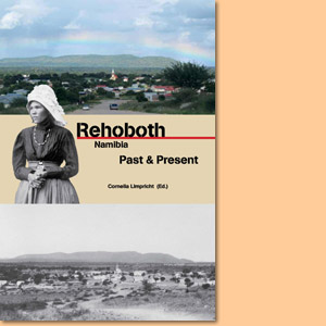 Rehoboth, Namibia. Past & Present