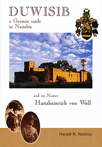 Duwisib: A German castle in Namibia and its master Hansheinrich von Wolf
