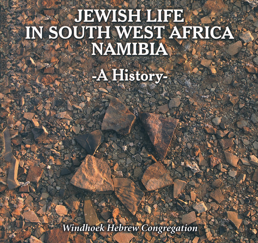 Jewish Life in South West Africa / Namibia: A History