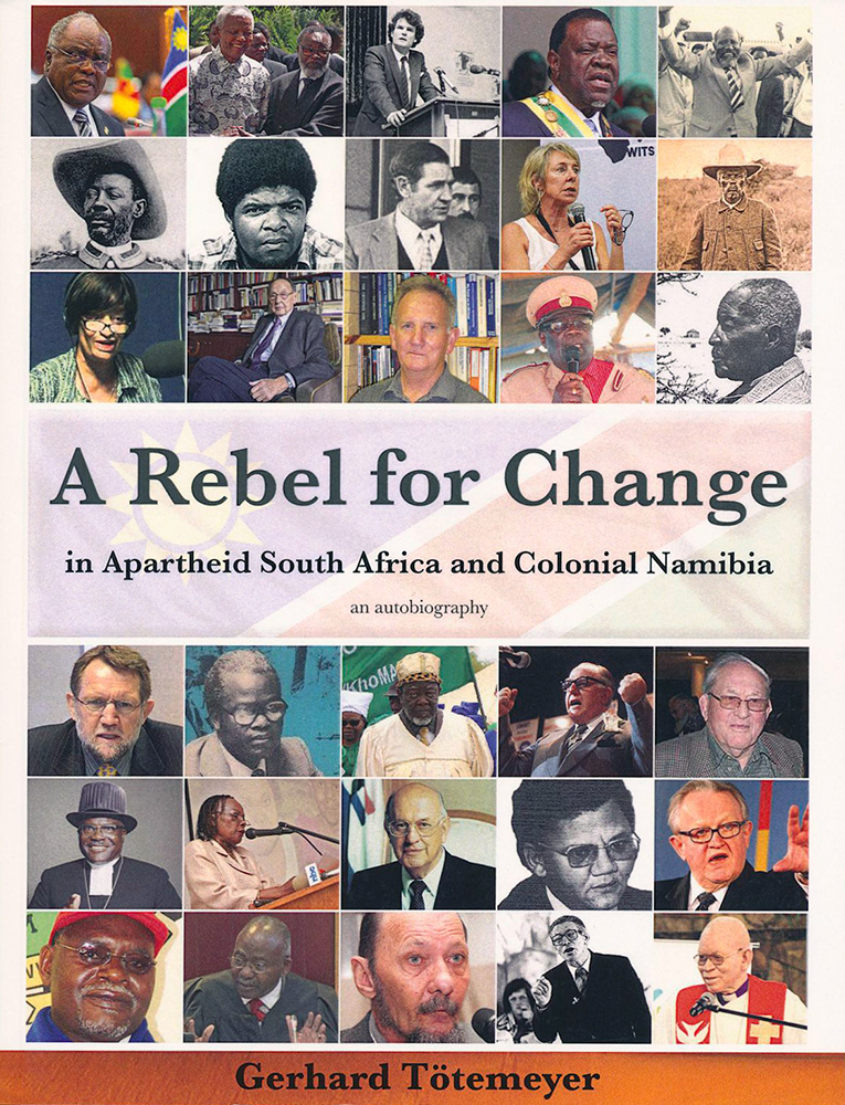A Rebel for Change in Apartheid South Africa and Colonial Namibia