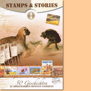 Stamps & Stories: 50 Geschichten zu Briefmarken-Motiven Namibias