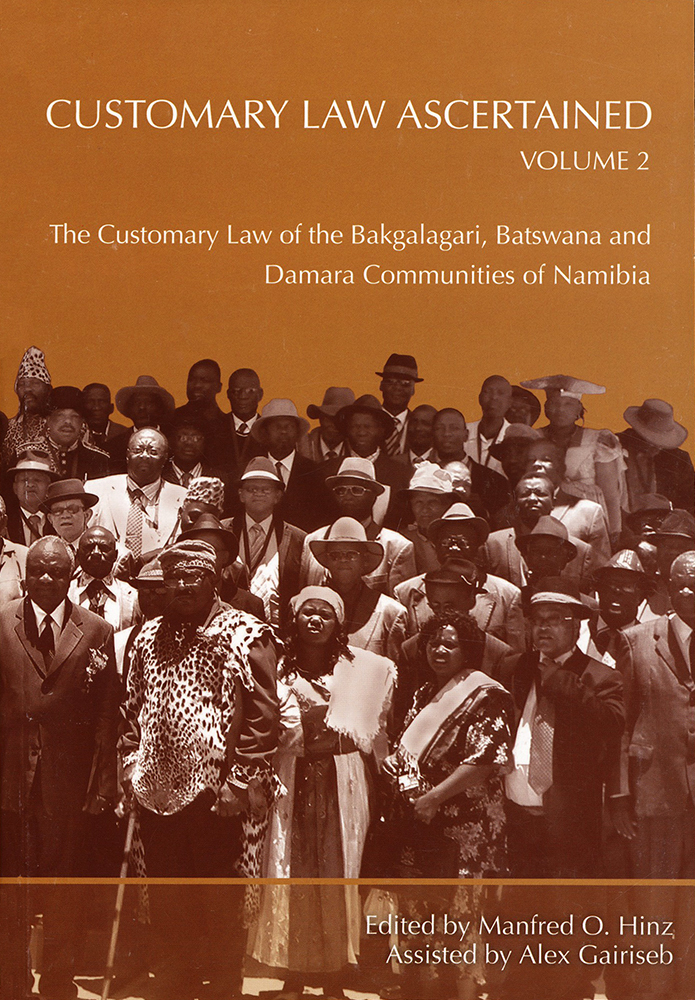 Customary Law Ascertained (Vol 2): The Customary Law of the Bakgalagari, Batswana and Damara Communities of Namibia