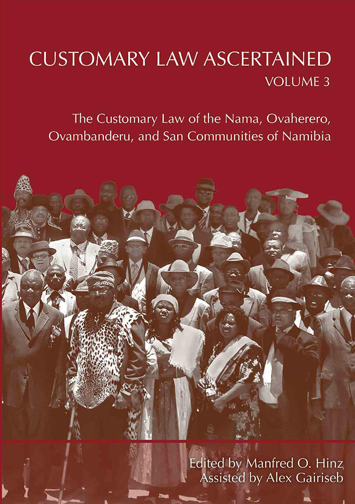 Customary Law Ascertained (Vol 3): The Customary Law of the Nama, Ovaherero, Ovambanderu, and San Communities of Namibia
