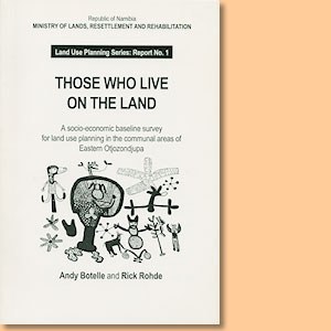 Those who live on the land. A Socio-economic survey for land use planning in the areas of Eastern Otjozondjupa