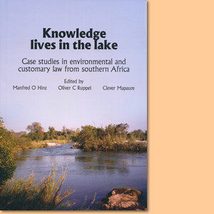 Knowledge lives in the lake. Case studies in environmental and customary law from southern Africa