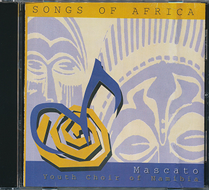 Songs of Africa (CD Mascato Youth Choir of Namibia)