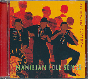 Namibian Folk Songs (CD Mascato Youth Choir)