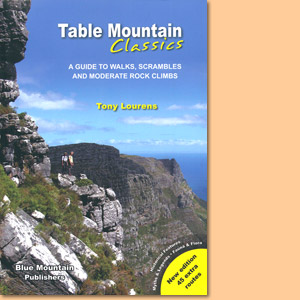 Table Mountain Classics. A guide to walks, scrambles and moderate rock climbs