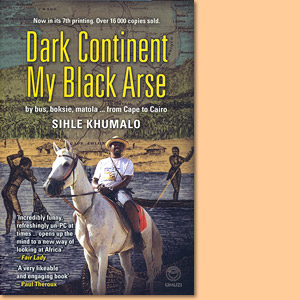 Dark Continent My Black Arse