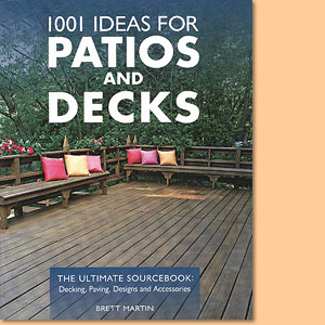 1001 Ideas for Patios and Decks