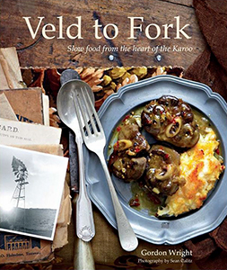 Veld to fork. Slow food from the heart of the Karoo