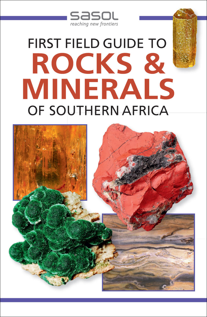 First Field Guide to Rocks and Minerals of Southern Africa