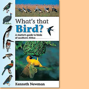 What's that Bird? A starter's guide to birds of southern Africa