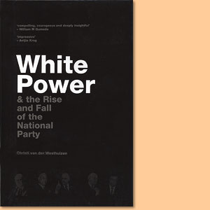White Power & the Rise and Fall of the National Party