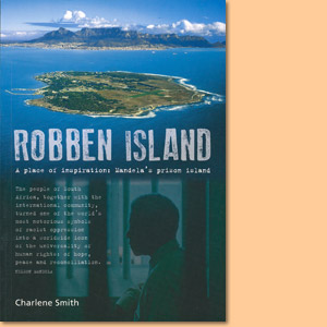 Robben Island: A place of Inspiration. Mandela's Prison Island