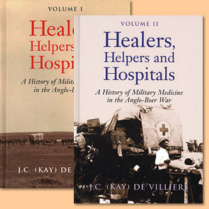 Healers, Helpers and Hospitals. A History of Military Medicine in the Anglo-Boer War
