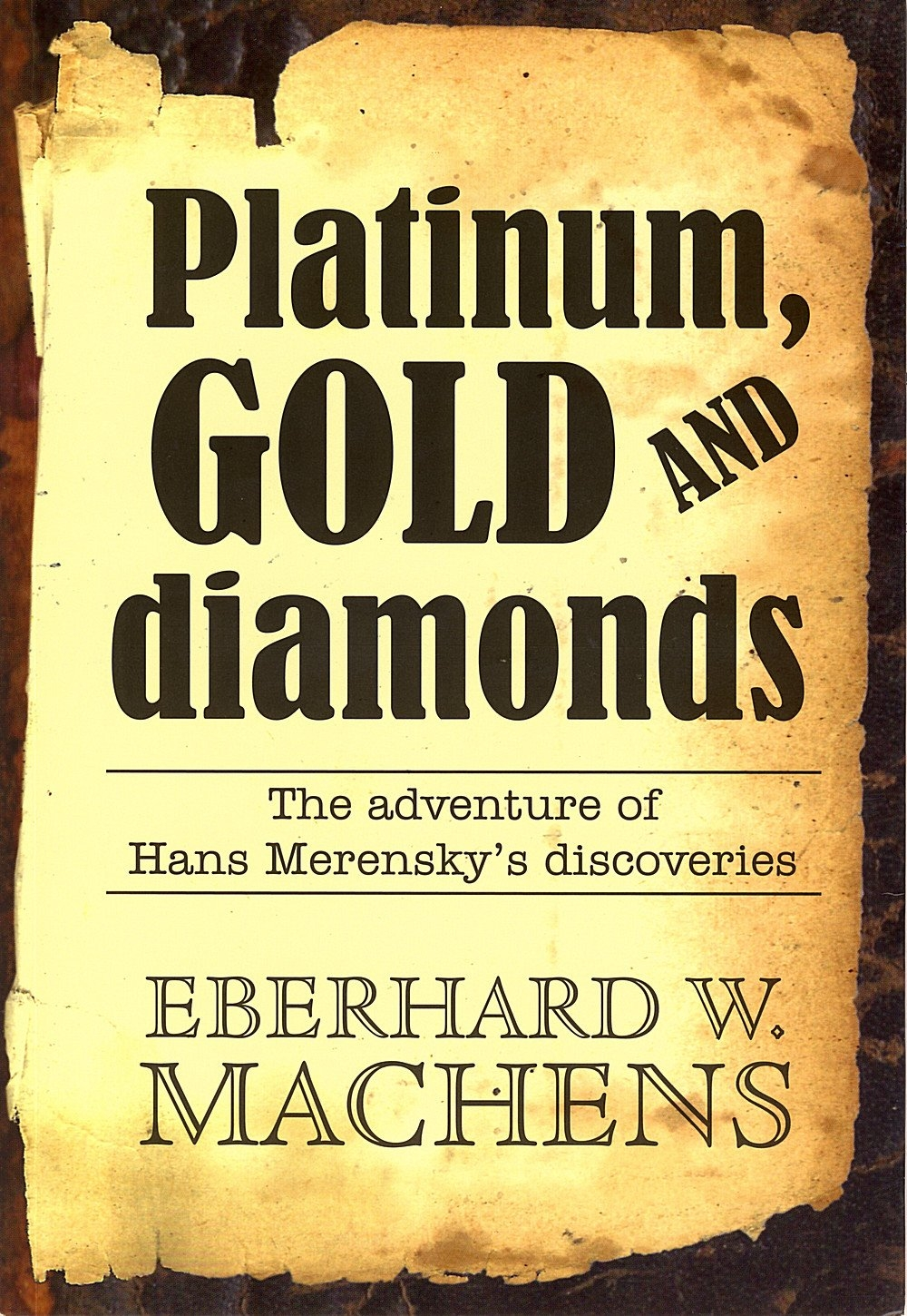 Platinum, Gold and Diamonds. The story of Hans Merensky's discovery
