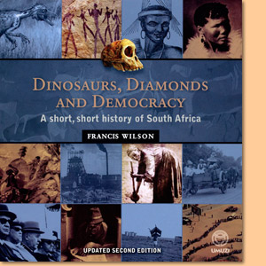 Dinosaurs, Diamonds and Democracy. A short, short history of South Africa
