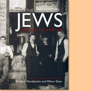 The Jews in South Africa: An Illustrated History
