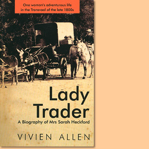 Lady Trader. A Biography of Mrs Sarah Heckford