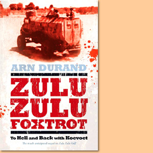 Zulu Zulu Foxtrot. To Hell and back with Koevoet
