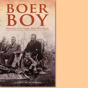 Boer Boy. Memoires of an Anglo-Boer War youth