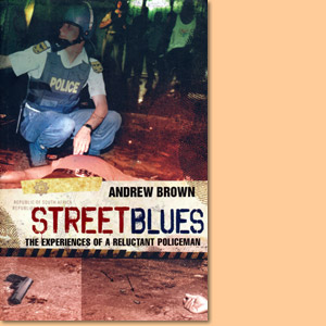 Street Blues. The Experiences of a Reluctant Policeman