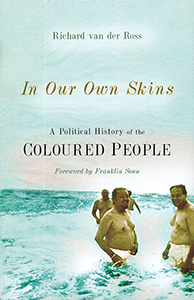 In our own skins: A Political History of the Coloured People