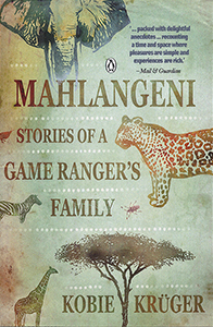 Mahlangeni: Stories of a game ranger's family