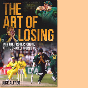 The Art of Losing. Why the Proteas Choke at the Cricket World Cup