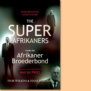 The Super-Afrikaners. Inside the Afrikaner Broederbond