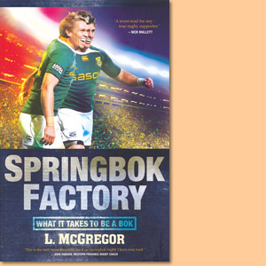 Springbok Factory. What it takes to be a Bok