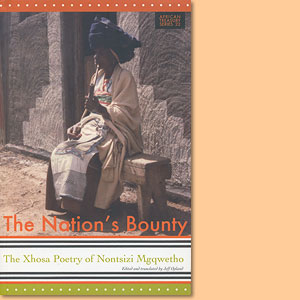 The Nation's Bounty - The Xhosa Poetry of Nontsizi Mgqwetho