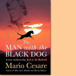 The Man with the Black Dog. A true modern-day Jock of the Bushveld