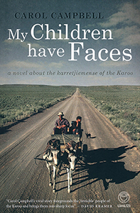 My Children Have Faces: A Novel about the Karretjiemense of the Karoo