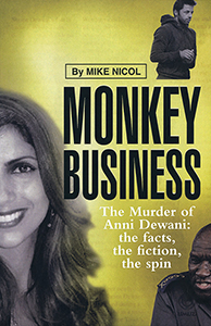 Monkey Business. The Murder of Anni Dewani: the facts, the fiction, the spin
