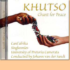 Johann van der Sandt: Khutso. Chant for Peace