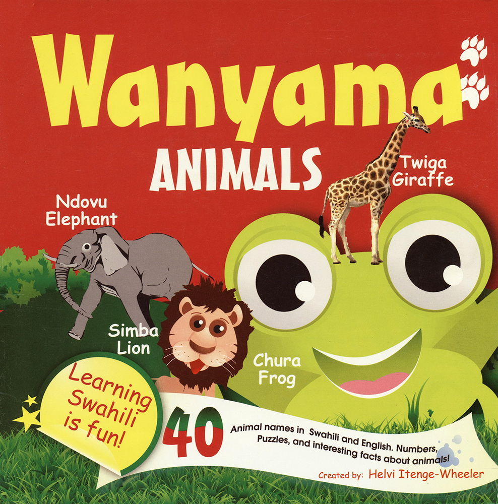Wanyama-Animals: Learning Swahili is Fun!