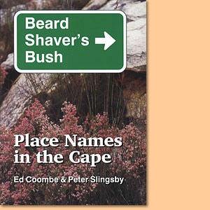 Beard Shaver's Bush. Place Names in the Cape
