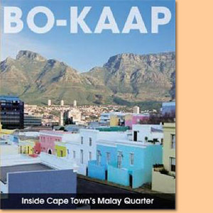 Bo-Kaap - Inside Cape Town's Malay Quarter