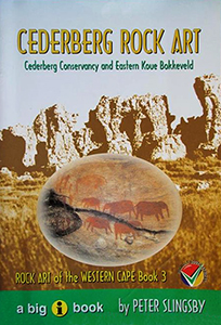 Cederberg Rock Art: Cederberg Conservancy and Eastern Koue Bokkeveld