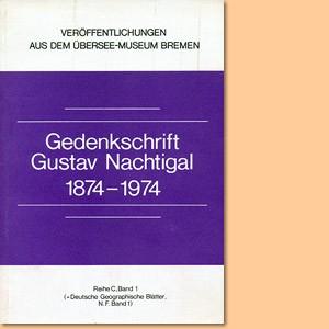 Gedenkschrift Gustav Nachtigal 1874 -1974