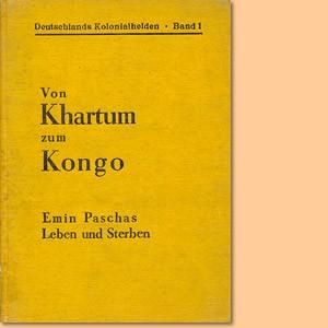 Von Khartum zum Kongo. Emin Paschas Leben und Sterben