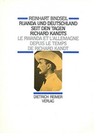 Le Rwanda et l'Allemagne depuis le temps de Richard Kandt